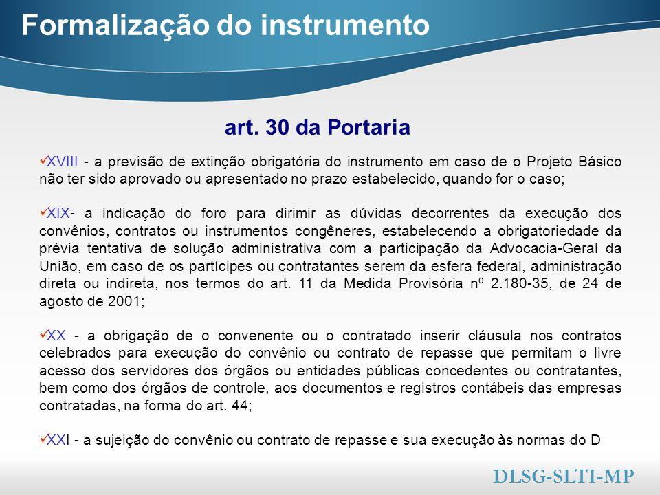 Here comes your footer  Page 29 Formalização do instrumento XVIII - a previsão de extinção obrigatória do instrumento em caso de o Projeto Básico não