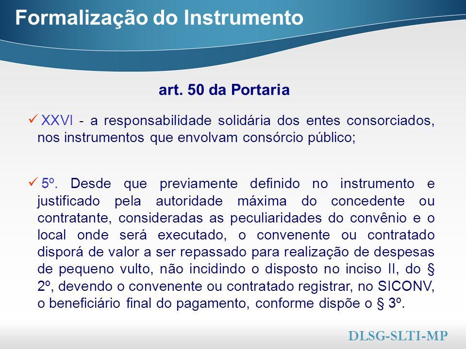 Here comes your footer  Page 30 Formalização do Instrumento XXVI - a responsabilidade solidária dos entes consorciados, nos instrumentos que envolvam consórcio público; 5º.