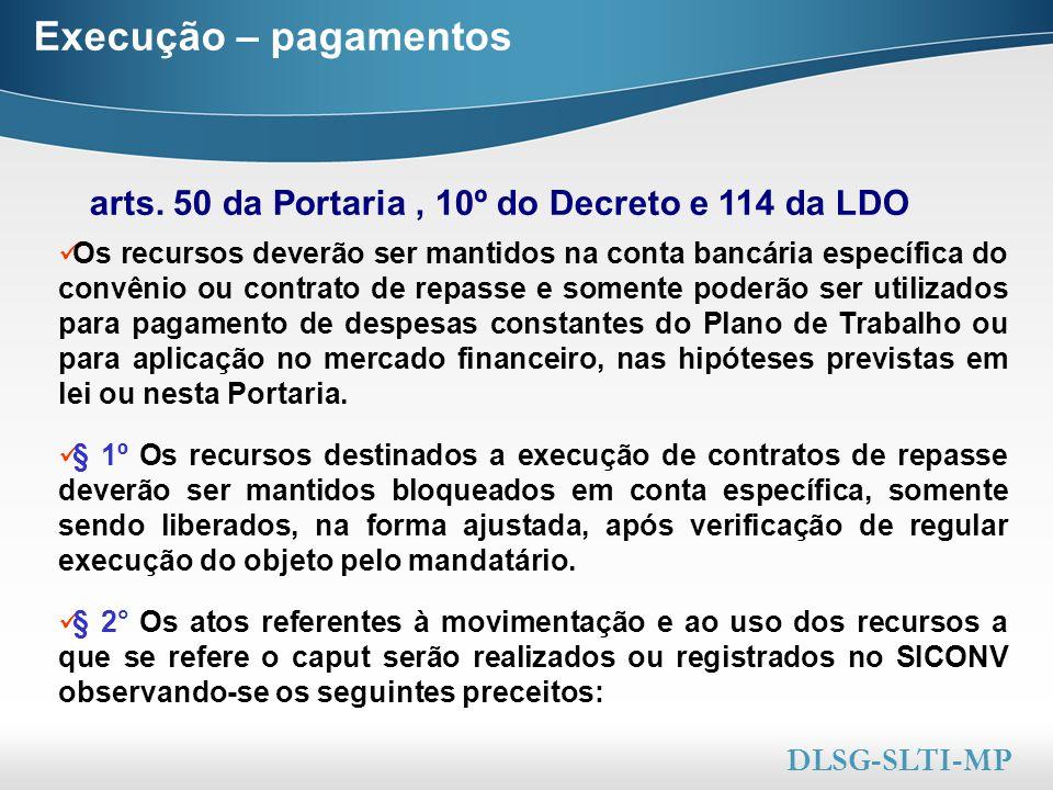 Here comes your footer  Page 36 Execução – pagamentos arts. 50 da Portaria, 10º do Decreto e 114 da LDO DLSG-SLTI-MP Os recursos deverão ser mantidos