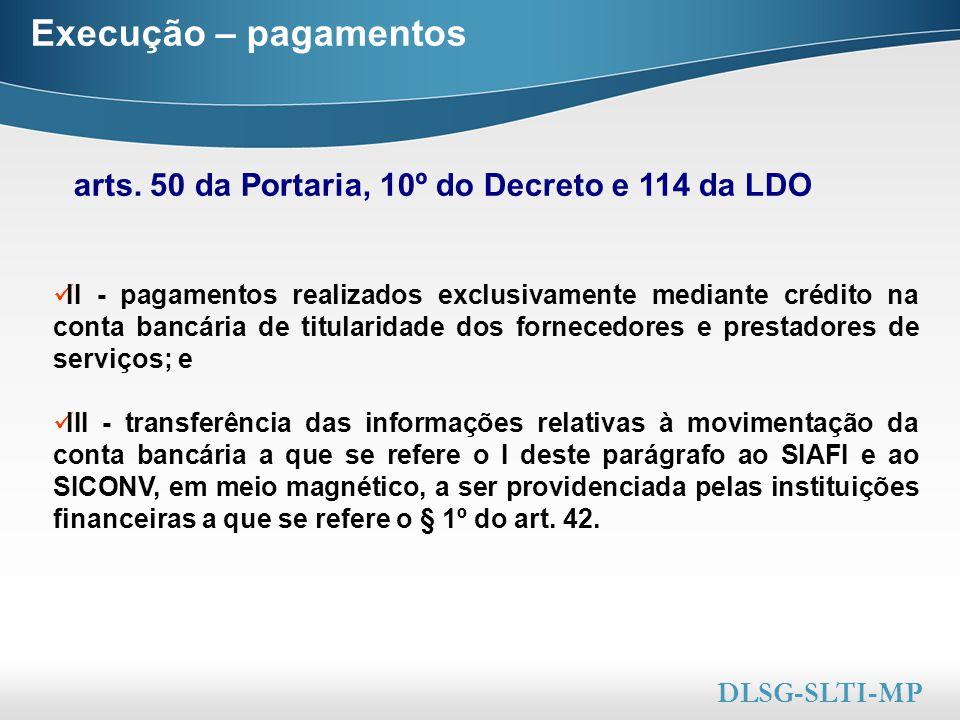 Here comes your footer  Page 37 Execução – pagamentos arts. 50 da Portaria, 10º do Decreto e 114 da LDO DLSG-SLTI-MP II - pagamentos realizados exclu