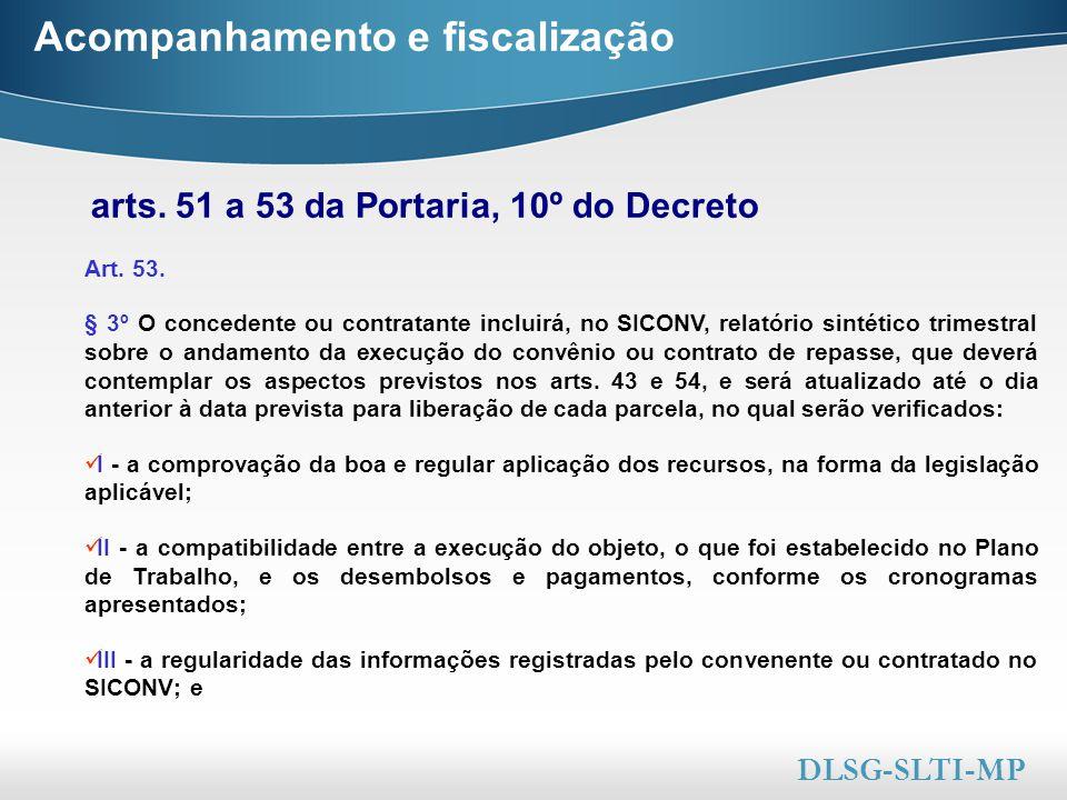 Here comes your footer  Page 39 Acompanhamento e fiscalização Art. 53. § 3º O concedente ou contratante incluirá, no SICONV, relatório sintético trim