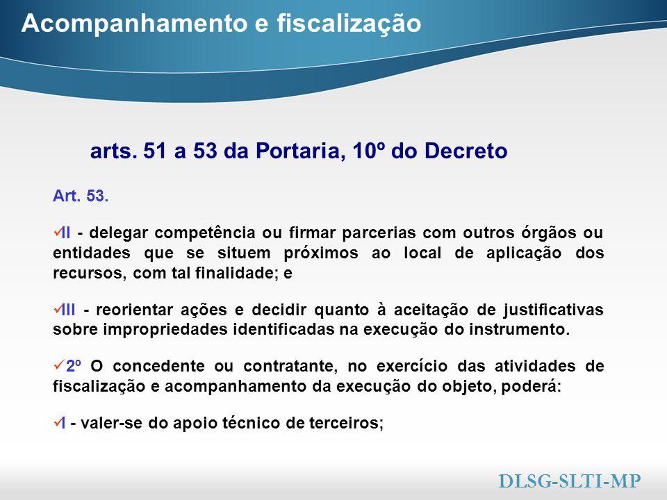 Here comes your footer  Page 40 Acompanhamento e fiscalização Art. 53. II - delegar competência ou firmar parcerias com outros órgãos ou entidades qu