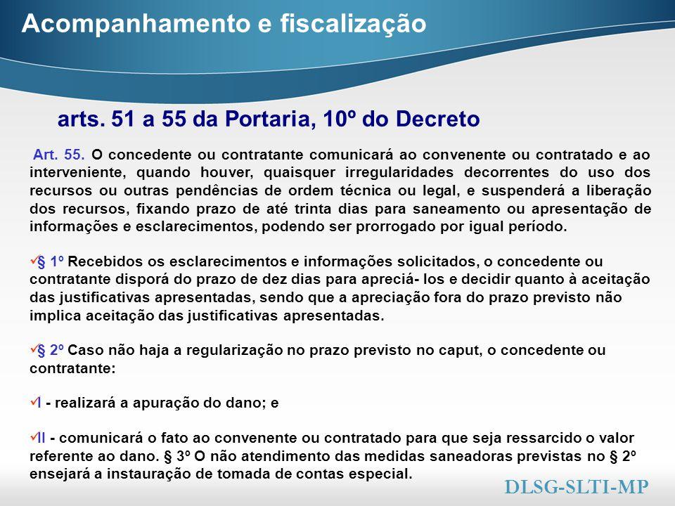 Here comes your footer  Page 41 Acompanhamento e fiscalização arts. 51 a 55 da Portaria, 10º do Decreto DLSG-SLTI-MP Art. 55. O concedente ou contrat