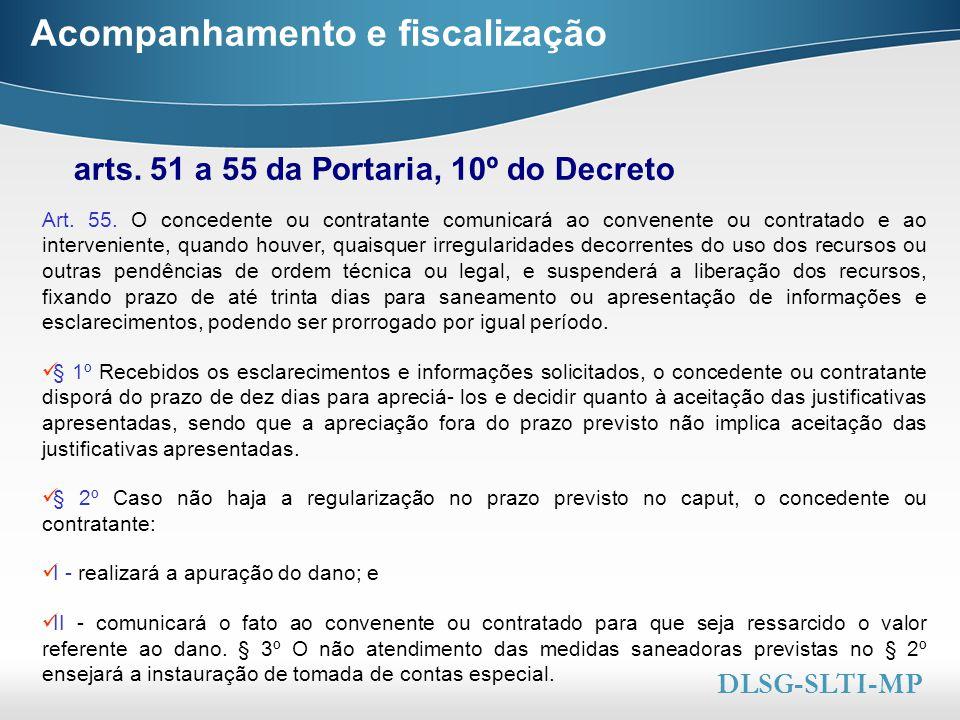 Here comes your footer  Page 43 Acompanhamento e fiscalização arts. 51 a 55 da Portaria, 10º do Decreto DLSG-SLTI-MP Art. 55. O concedente ou contrat