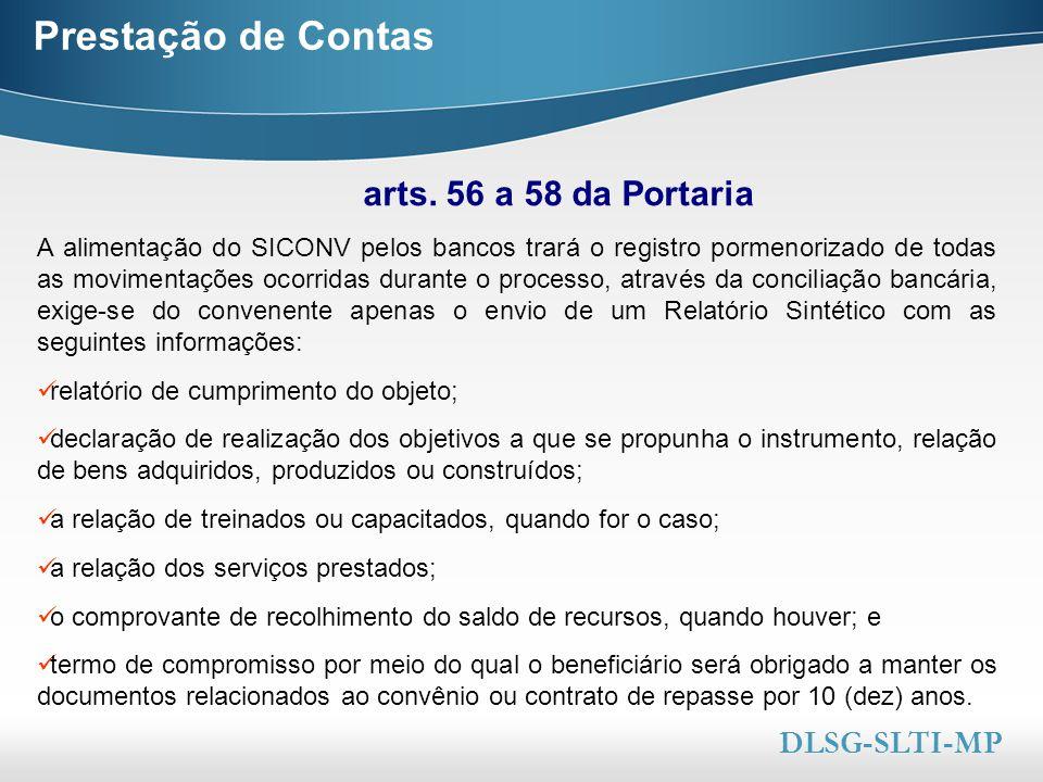 Here comes your footer  Page 45 Prestação de Contas A alimentação do SICONV pelos bancos trará o registro pormenorizado de todas as movimentações oco