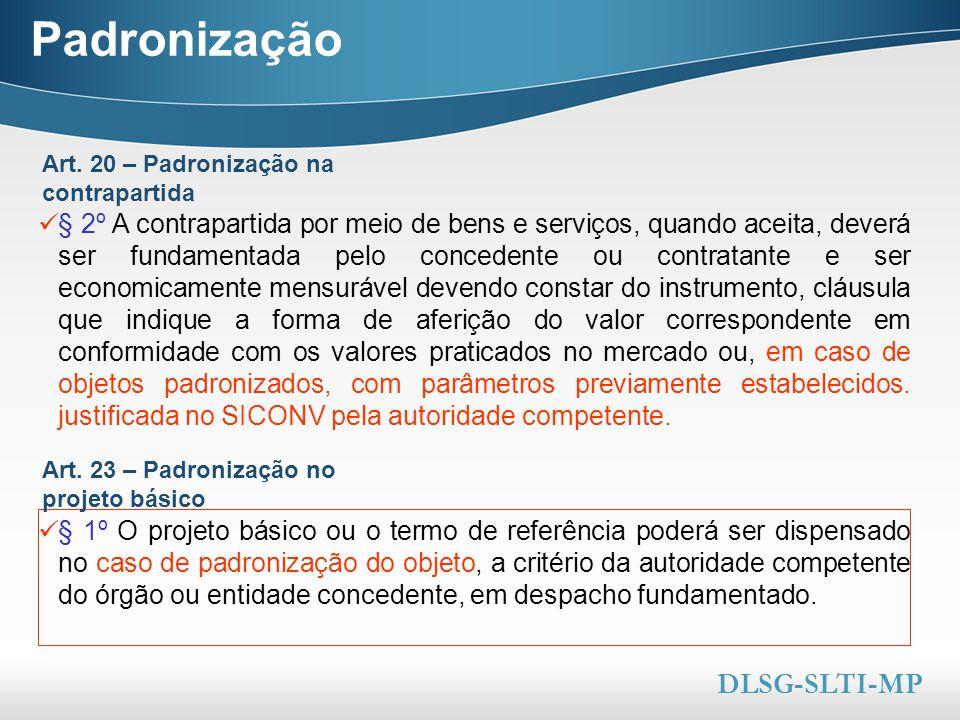 Here comes your footer  Page 6 Padronização § 2º A contrapartida por meio de bens e serviços, quando aceita, deverá ser fundamentada pelo concedente