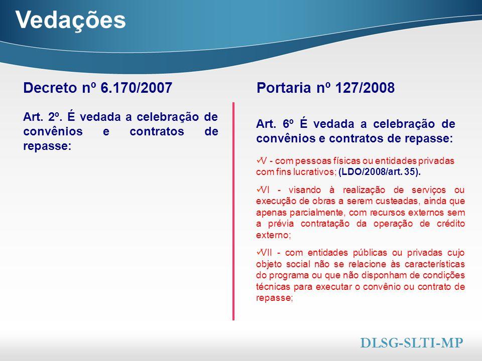 Here comes your footer  Page 9 Vedações V - com pessoas físicas ou entidades privadas com fins lucrativos; (LDO/2008/art. 35). VI - visando à realiza