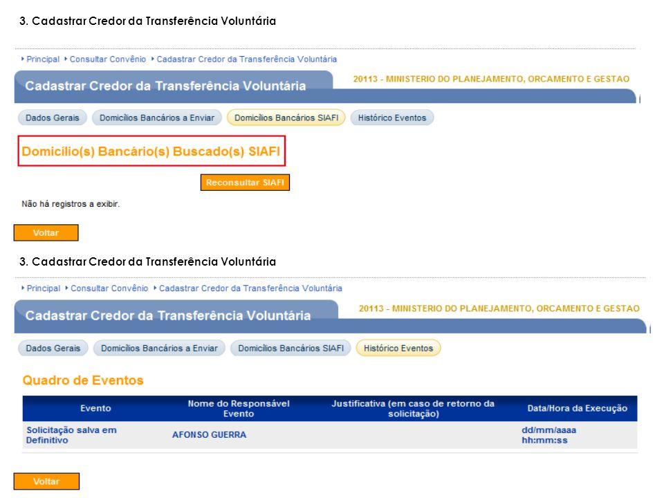 3. Cadastrar Credor da Transferência Voluntária 3. Cadastrar Credor da Transferência Voluntária