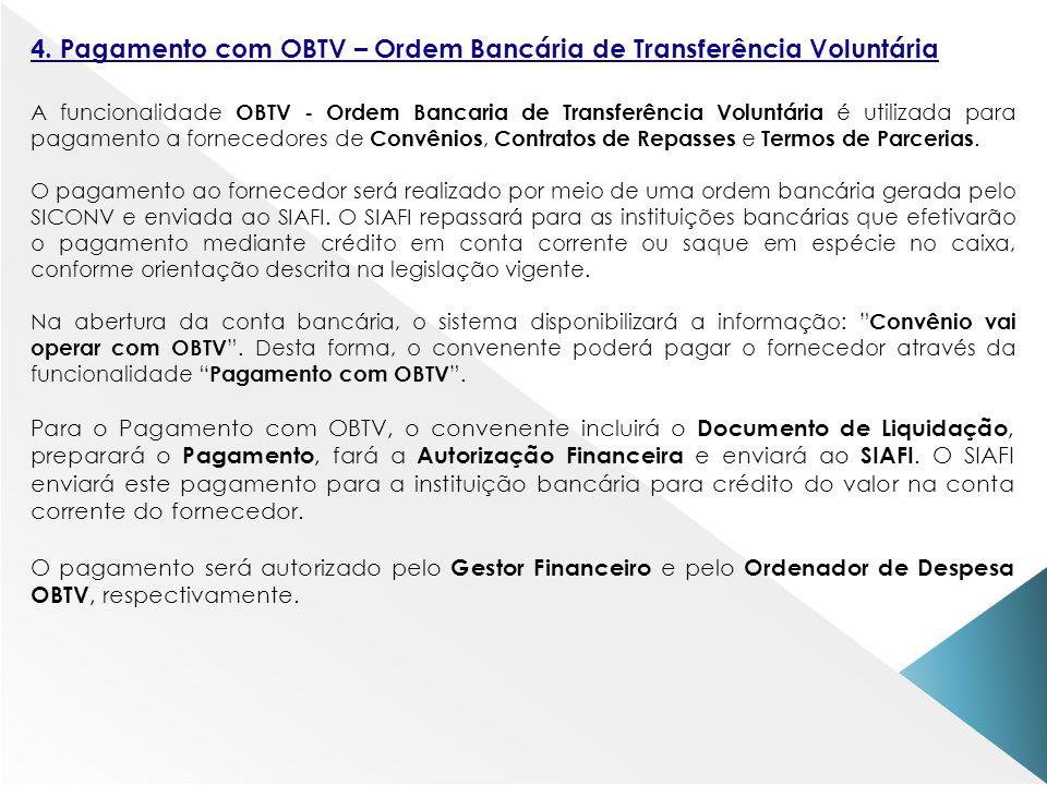 4. Pagamento com OBTV – Ordem Bancária de Transferência Voluntária A funcionalidade OBTV - Ordem Bancaria de Transferência Voluntária é utilizada para