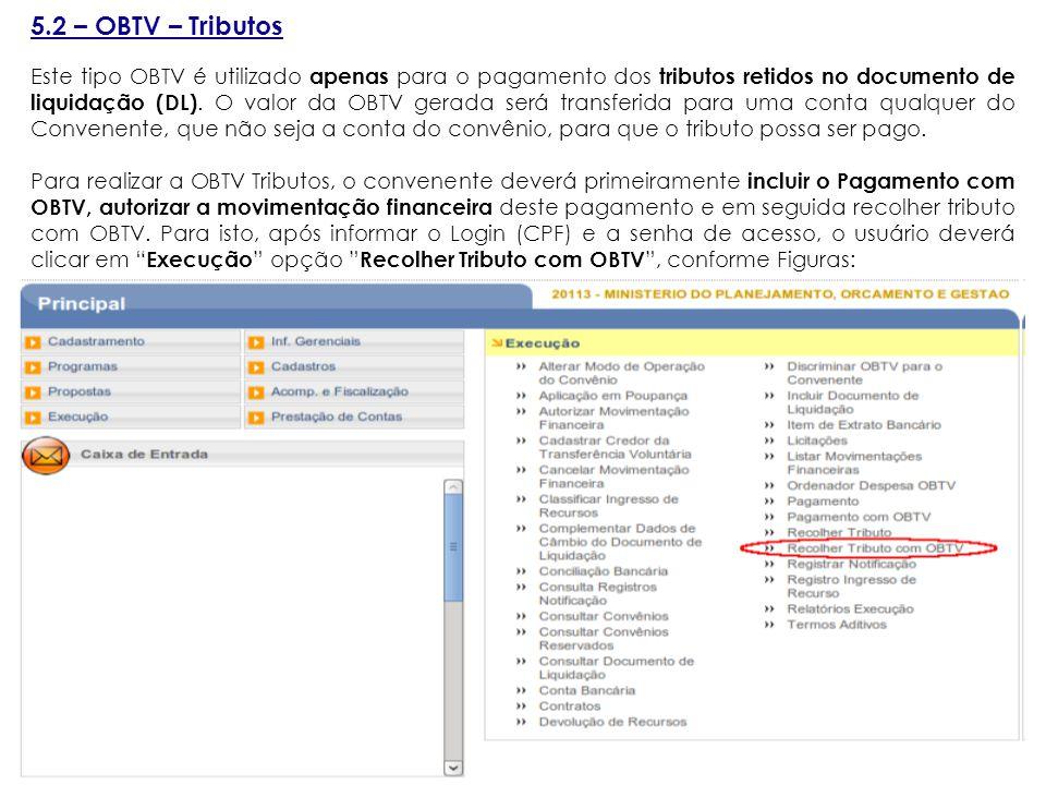 5.2 – OBTV – Tributos Este tipo OBTV é utilizado apenas para o pagamento dos tributos retidos no documento de liquidação (DL).