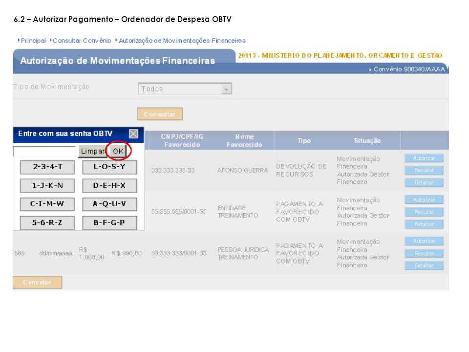 6.2 – Autorizar Pagamento – Ordenador de Despesa OBTV