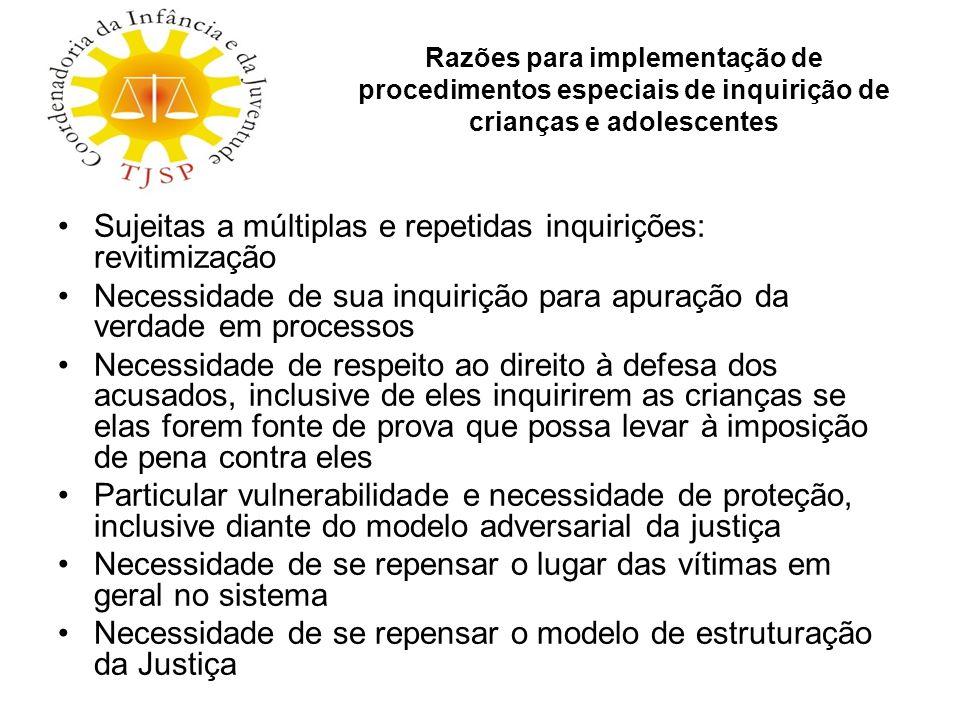 Razões para implementação de procedimentos especiais de inquirição de crianças e adolescentes Sujeitas a múltiplas e repetidas inquirições: revitimiza
