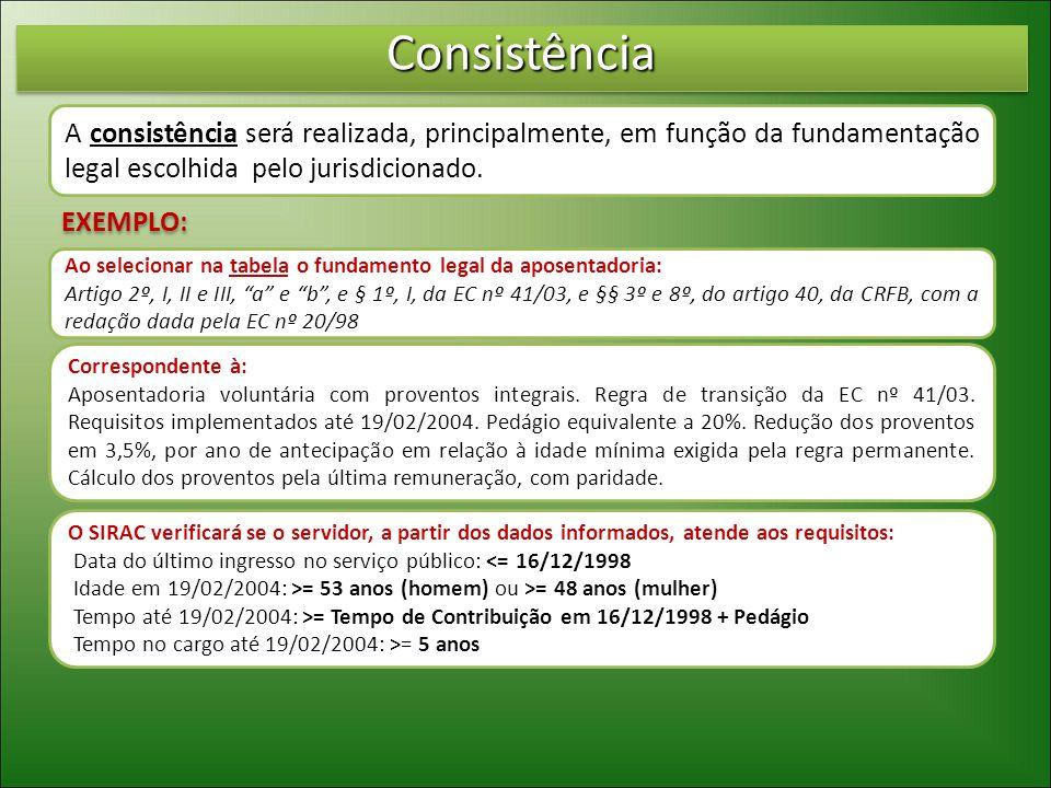 ConsistênciaConsistência A consistência será realizada, principalmente, em função da fundamentação legal escolhida pelo jurisdicionado.