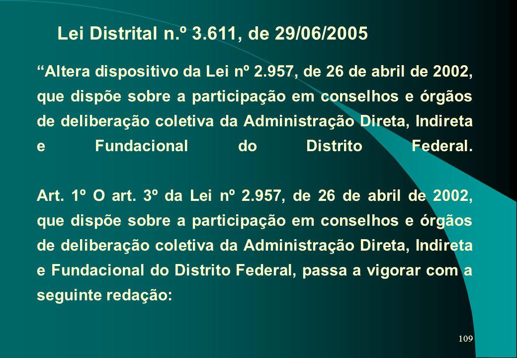 """109 """"Altera dispositivo da Lei nº 2.957, de 26 de abril de 2002, que dispõe sobre a participação em conselhos e órgãos de deliberação coletiva da Admi"""