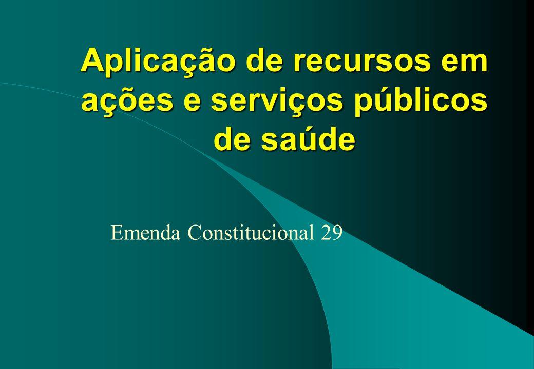 Aplicação de recursos em ações e serviços públicos de saúde Emenda Constitucional 29