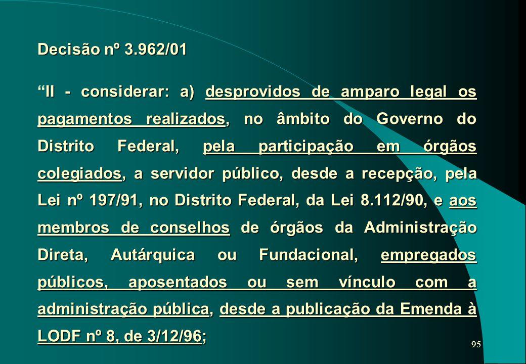 95 II - considerar: a) desprovidos de amparo legal os pagamentos realizados, no âmbito do Governo do Distrito Federal, pela participação em órgãos col