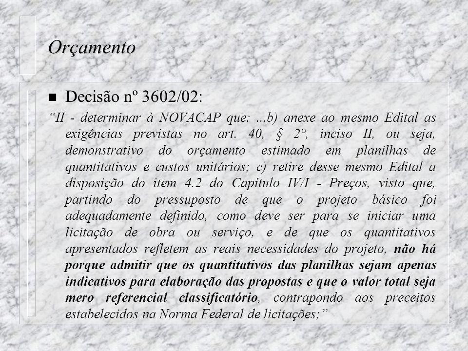 Orçamento n Decisão nº 3602/02: II - determinar à NOVACAP que:...b) anexe ao mesmo Edital as exigências previstas no art.
