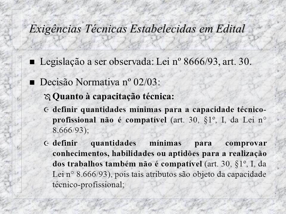 Exigências Técnicas Estabelecidas em Edital n Legislação a ser observada: Lei nº 8666/93, art.