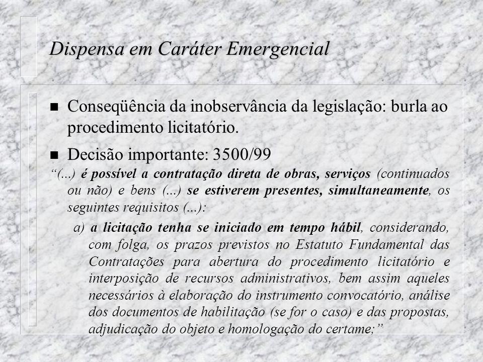 Dispensa em Caráter Emergencial n Conseqüência da inobservância da legislação: burla ao procedimento licitatório.