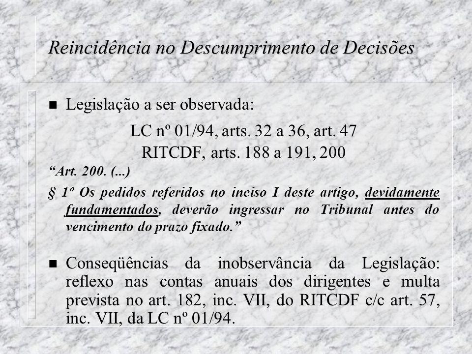 Reincidência no Descumprimento de Decisões n Legislação a ser observada: LC nº 01/94, arts.