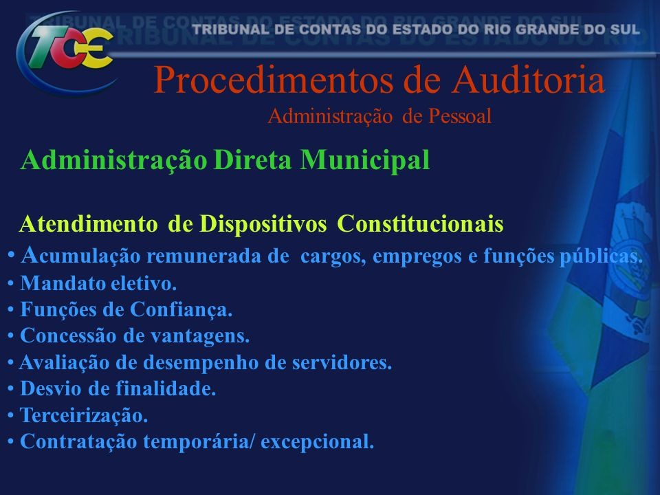 Procedimentos de Auditoria Administração de Pessoal Administração Direta Municipal Atendimento de Dispositivos Constitucionais A cumulação remunerada