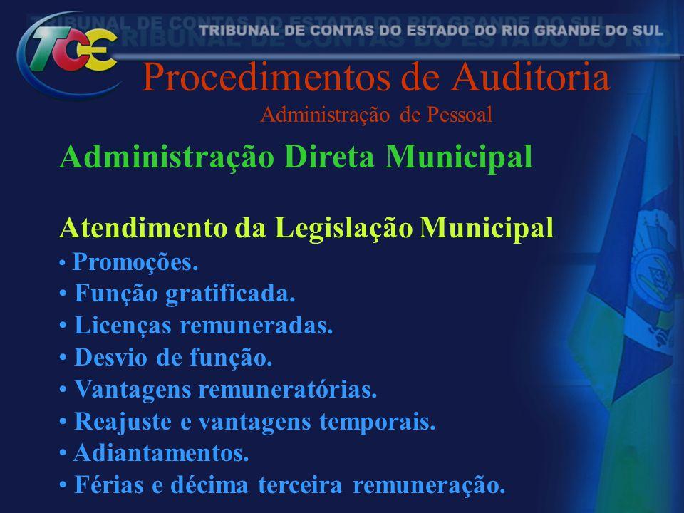 Procedimentos de Auditoria Administração de Pessoal Administração Direta Municipal Atendimento da Legislação Municipal Promoções. Função gratificada.