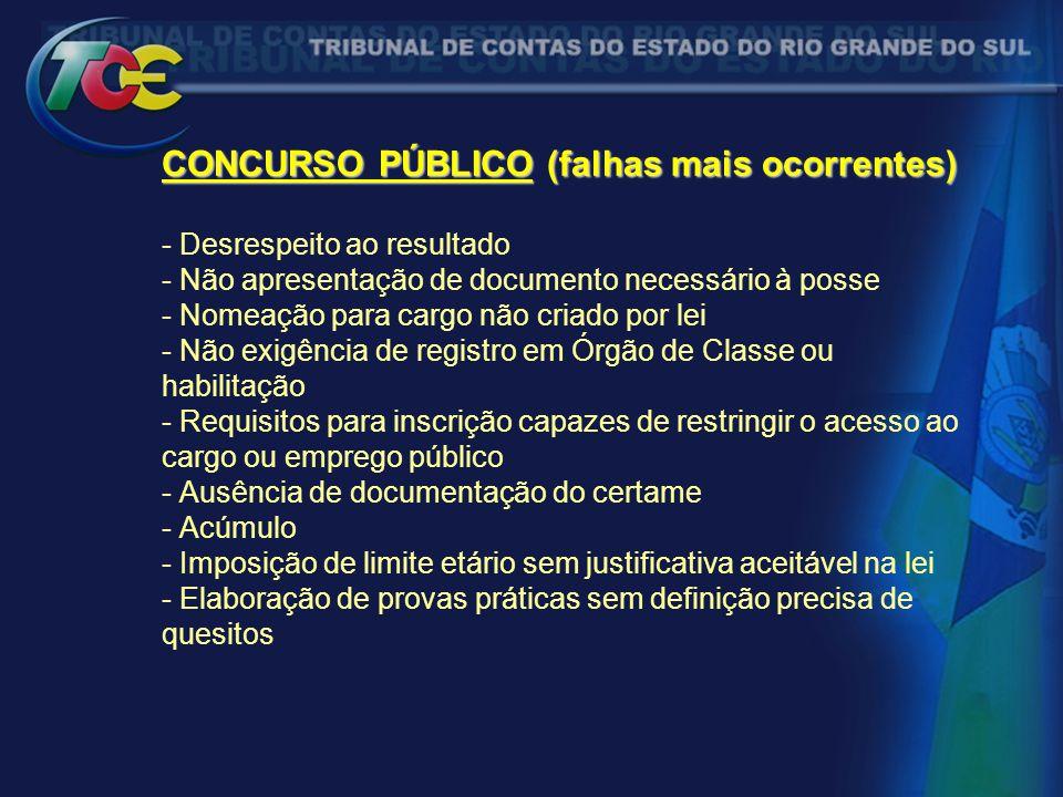CONCURSO PÚBLICO (falhas mais ocorrentes) CONCURSO PÚBLICO (falhas mais ocorrentes) - Desrespeito ao resultado - Não apresentação de documento necessá