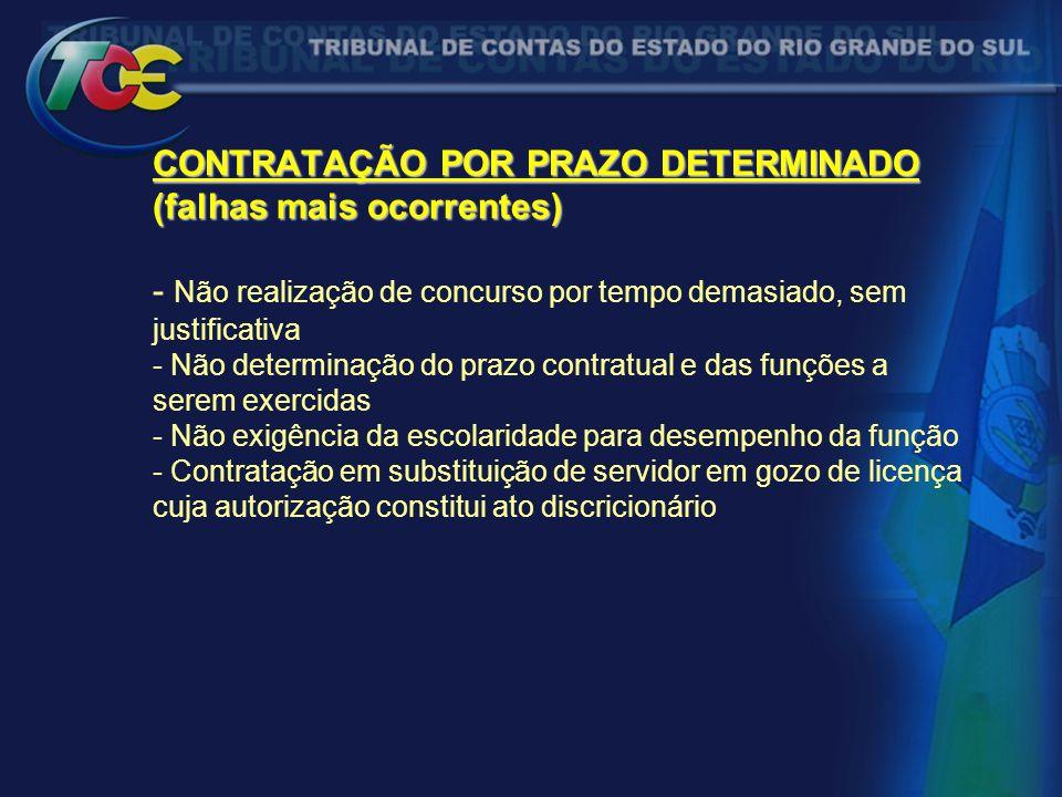 CONTRATAÇÃO POR PRAZO DETERMINADO (falhas mais ocorrentes) CONTRATAÇÃO POR PRAZO DETERMINADO (falhas mais ocorrentes) - Não realização de concurso por