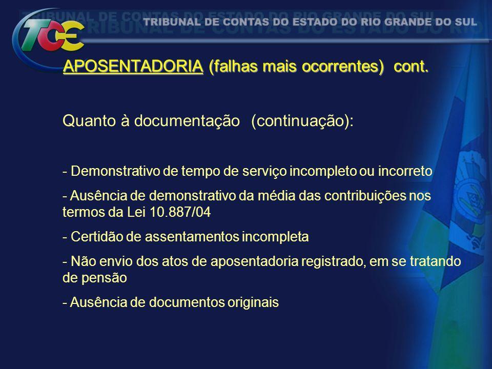 APOSENTADORIA (falhas mais ocorrentes) cont. Quanto à documentação (continuação): - Demonstrativo de tempo de serviço incompleto ou incorreto - Ausênc