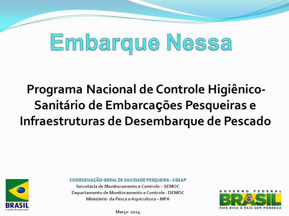 Programa Nacional de Controle Higiênico- Sani tá rio de Embarca ç ões Pesqueiras e Infraestruturas de Desembarque de Pescado COORDENAÇÃO-GERAL DE SANI