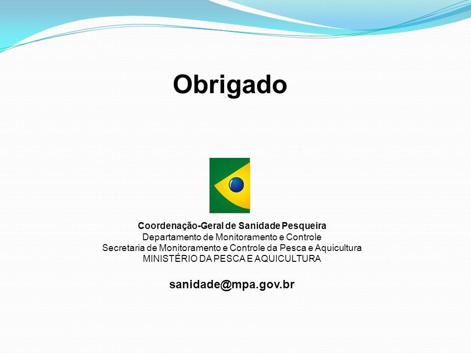Coordenação-Geral de Sanidade Pesqueira Departamento de Monitoramento e Controle Secretaria de Monitoramento e Controle da Pesca e Aquicultura MINISTÉ