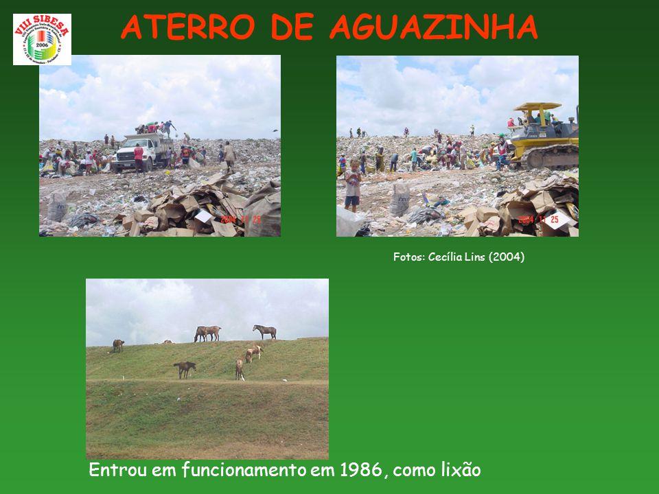 ATERRO DE AGUAZINHA Entrou em funcionamento em 1986, como lixão Fotos: Cecília Lins (2004)
