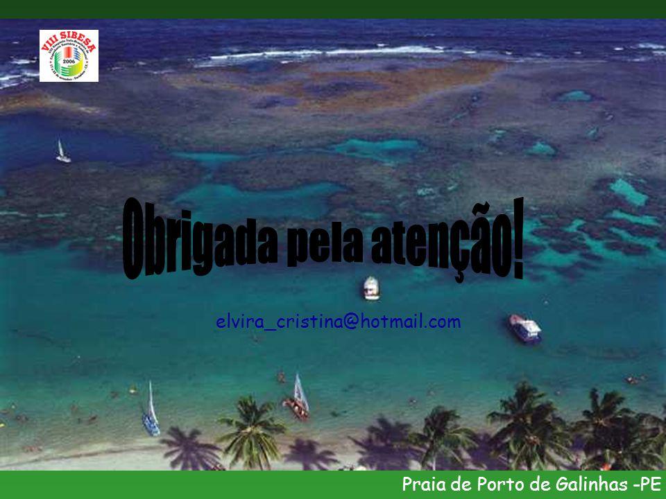 elvira_cristina@hotmail.com Praia de Porto de Galinhas -PE