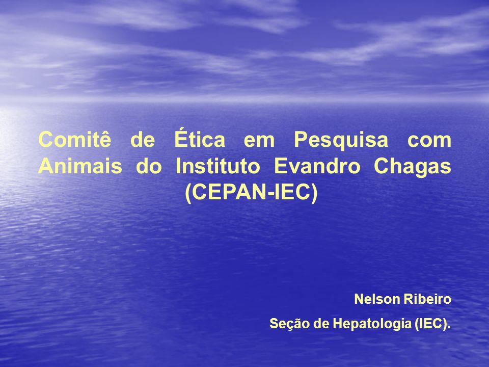 Comitê de Ética em Pesquisa com Animais do Instituto Evandro Chagas (CEPAN-IEC) Nelson Ribeiro Seção de Hepatologia (IEC).