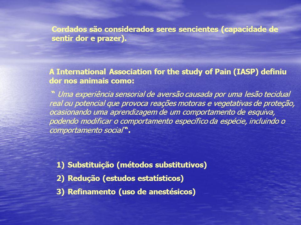 1)Substituição (métodos substitutivos) 2)Redução (estudos estatísticos) 3)Refinamento (uso de anestésicos) Cordados são considerados seres sencientes (capacidade de sentir dor e prazer).