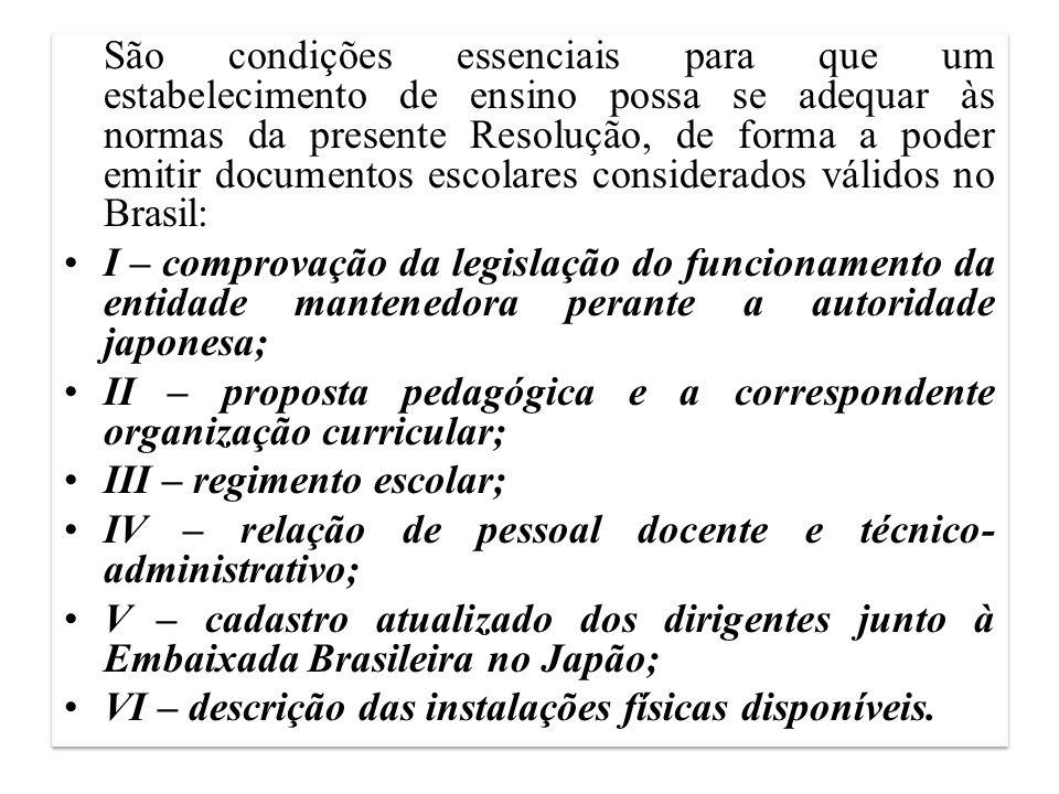 São condições essenciais para que um estabelecimento de ensino possa se adequar às normas da presente Resolução, de forma a poder emitir documentos es