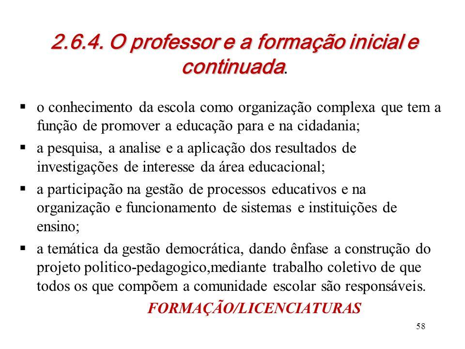 2.6.4. O professor e a formação inicial e continuada 2.6.4. O professor e a formação inicial e continuada.  o conhecimento da escola como organização