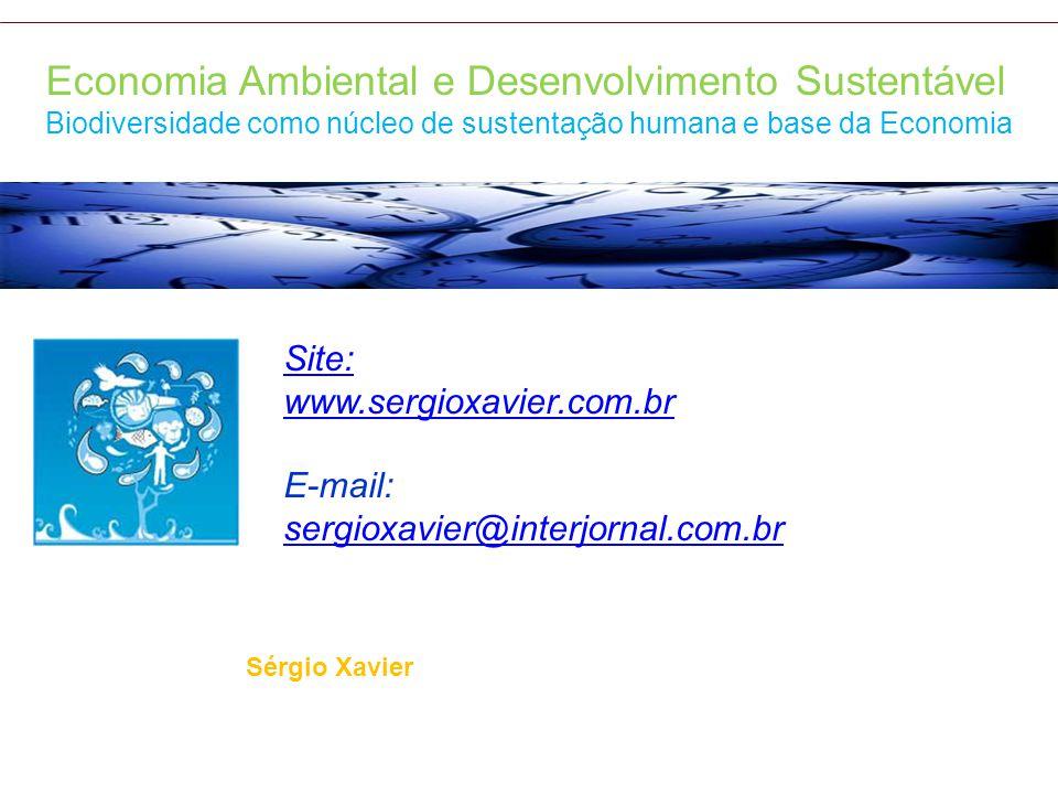 Site: www.sergioxavier.com.br E-mail: sergioxavier@interjornal.com.br Economia Ambiental e Desenvolvimento Sustentável Biodiversidade como núcleo de s