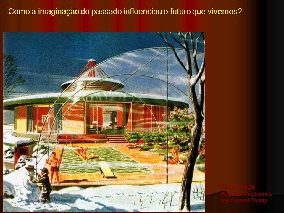 Como a imaginação do passado influenciou o futuro que vivemos? 1935/45-EUA Popular Mechanics Mechanics Today