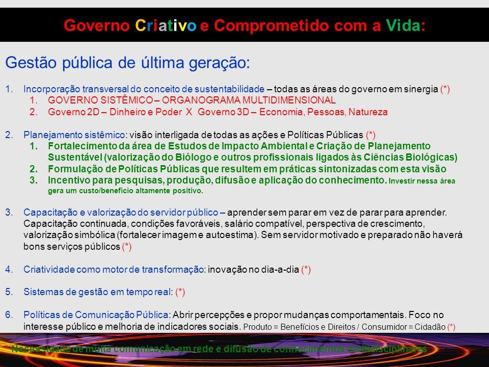 Governo Criativo e Comprometido com a Vida: Gestão pública de última geração: 1.Incorporação transversal do conceito de sustentabilidade – todas as ár