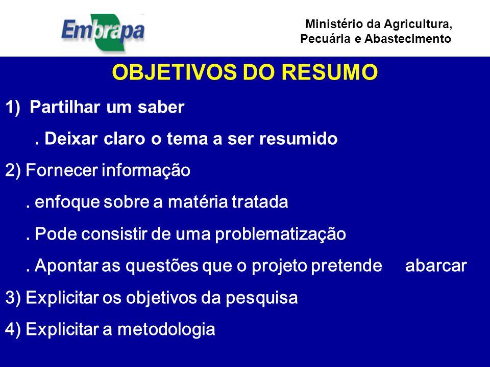 Ministério da Agricultura, Pecuária e Abastecimento OBJETIVOS DO RESUMO 1)Partilhar um saber.