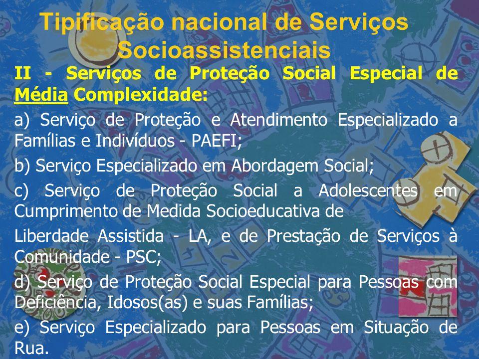 Tipificação nacional de Serviços Socioassistenciais II - Serviços de Proteção Social Especial de Média Complexidade: a) Serviço de Proteção e Atendime