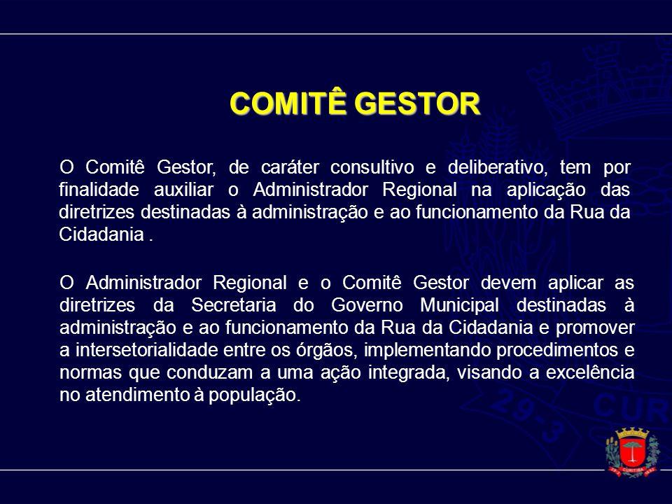 COMITÊ GESTOR O Comitê Gestor, de caráter consultivo e deliberativo, tem por finalidade auxiliar o Administrador Regional na aplicação das diretrizes