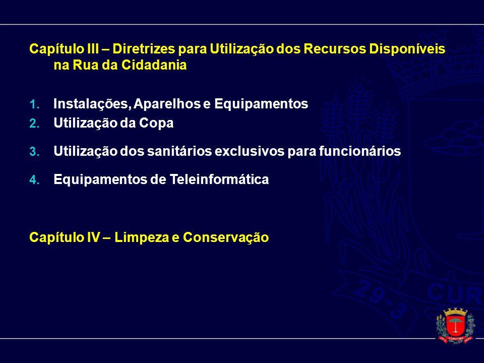 Capítulo III – Diretrizes para Utilização dos Recursos Disponíveis na Rua da Cidadania 1. Instalações, Aparelhos e Equipamentos 2. Utilização da Copa