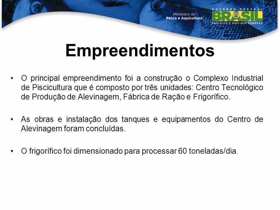 Empreendimentos O principal empreendimento foi a construção o Complexo Industrial de Piscicultura que é composto por três unidades: Centro Tecnológico