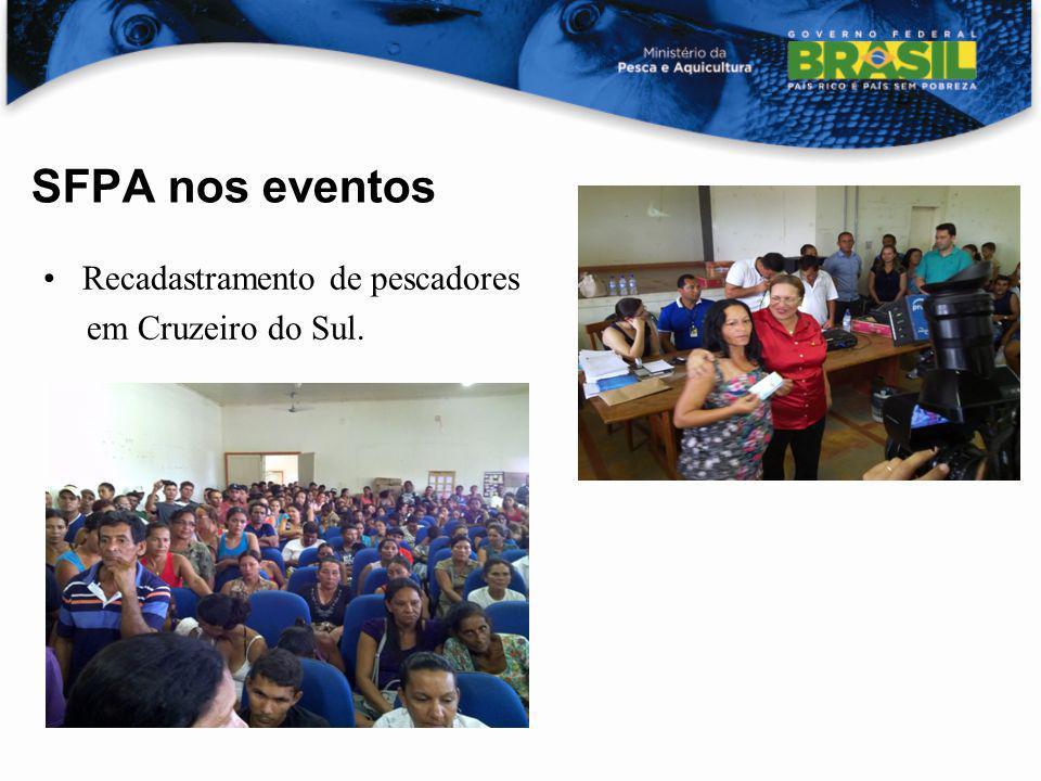 SFPA nos eventos Recadastramento de pescadores em Cruzeiro do Sul.