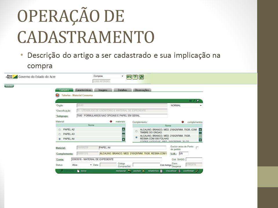 OPERAÇÃO DE CADASTRAMENTO Descrição do artigo a ser cadastrado e sua implicação na compra