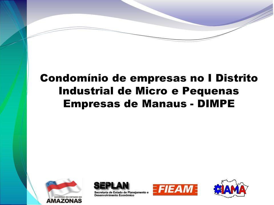 Condomínio de empresas no I Distrito Industrial de Micro e Pequenas Empresas de Manaus - DIMPE