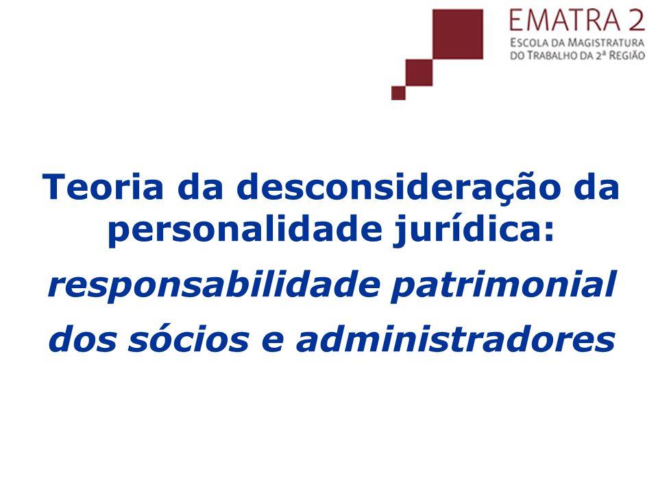 Desconsideração da personalidade jurídica LEGISLAÇÃO : Art.