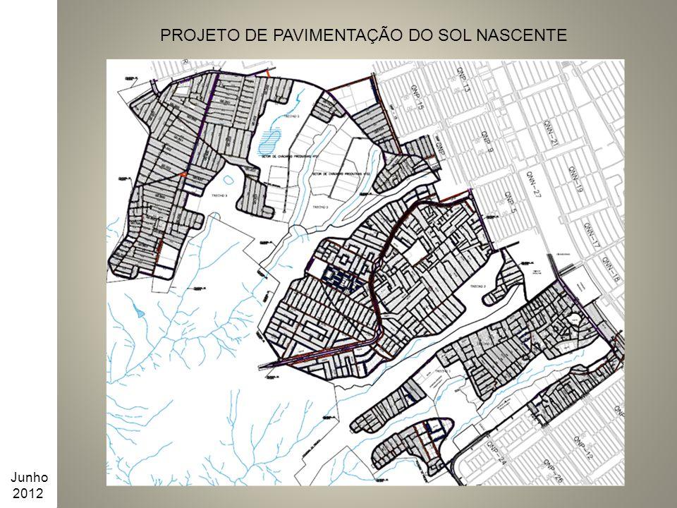PROJETO DE PAVIMENTAÇÃO DO SOL NASCENTE Junho 2012